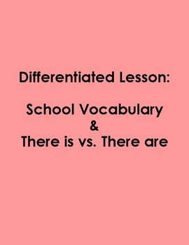 """Differentiated Lesson- """"There is vs. There are"""" with School Vocabulary"""