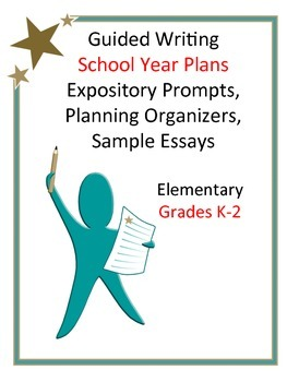 School Year Writing Plan: Expository Prompts and Planning Organizers Grades K-2