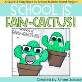 School is Fan-Cactus Back to School Bulletin Board Display