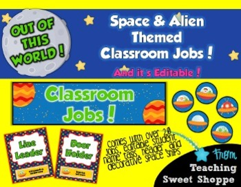 School is Out of This World!  EDITABLE Space & Alien Themed Classroom Jobs!