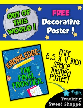 School is Out of This World!  Knowledge:  The Final Frontier - FREE POSTER!