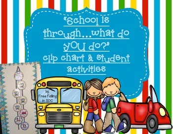 """""""School is Through...What do YOU do?"""" Clip Chart & Student"""