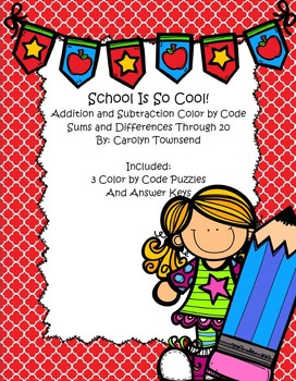 School is so Cool ~ Color by Code ~ Addition and Subtraction