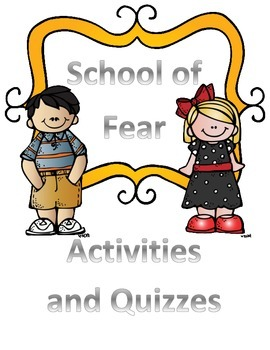 School of Fear Unit: Activities and Quizzes