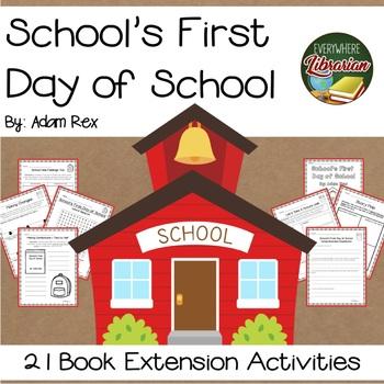 School's First Day of School by Adam Rex Pack - 21 Activities NO PREP!