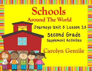 Schools Around the World Journeys Unit 3 Lesson 13 2nd  Gr. Supplement Materials