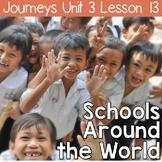 Schools Around the World: Journeys Unit 3 Lesson 13 Supplemental Resources