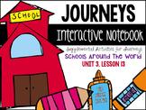 Schools Around the World Unit 3, Lesson 13- Journeys Print & Go Interactive