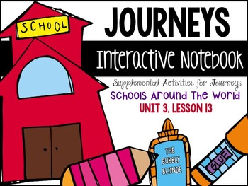 Schools Around the World Unit 3, Lesson 13- Journeys Print