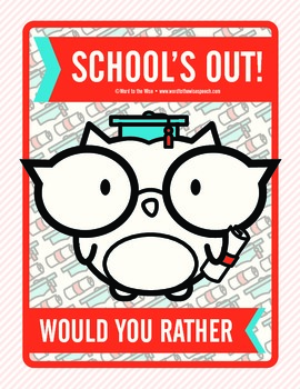 School's Out! Would You Rather