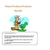 Sciecnce: Plants Produce Products: We Use Bundle: Natural Resources