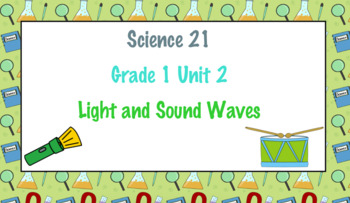 Science 21 First Grade Unit 2 Light and Sound Waves