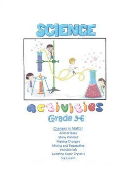 Science Activities - Changes in Matter (Grades 3-6)