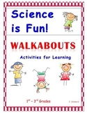 """Science Activities """"WALKABOUTS"""" 1st-4th"""