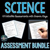 Science Assessments Bundle - Growing Bundle of 60+ Editable Assessments