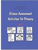 Science Assessments for Primary Level 2