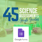 Science Assessments in Google Forms - 45 Assessments at 40% off!