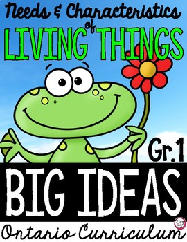 Science Big Ideas GRADE 1 - LIVING THINGS