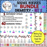 Science Borders BUNDLE: Chemistry - Set 2 {Portrait Page & Landscape Slide}