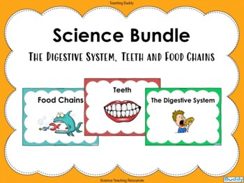 Science Bundle - The Digestive System, Teeth and Food Chains