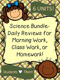 Science Bundle-Unit Daily Reviews for Morning Work, Class Work, or Homework