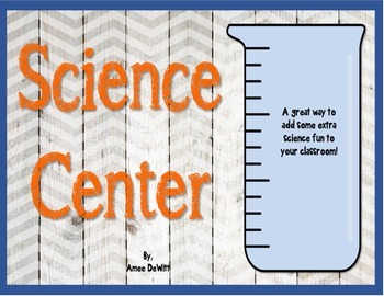 Science Center (A way to add some extra science fun to your classroom!)