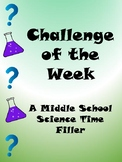 Challenge of the Week: A Middle School Science Time Filler