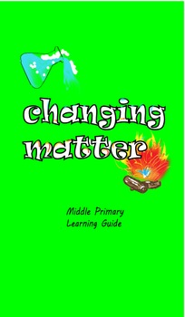 US Changing Matter Grade 3 & 4 Learning Guide