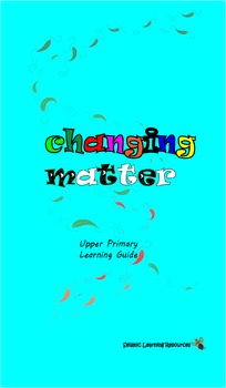 US Changing Matter Grade 5 & 6 Learning Guide