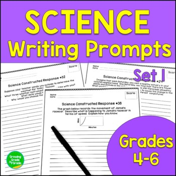 Science Journal Prompts: Constructed Responses for Critical Thinking Grades 4-6