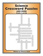 Science Crossword Puzzles: Grades6 and Up