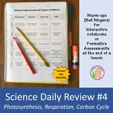 Science Daily Review #4 (Photosynthesis, Respiration, Carbon Cycle)