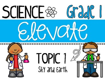 Science Elevate Resource Booklet Grade 1 - Topic 1: Earth and Sky
