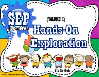 Science & Engineering Practices (SEP) in Real Life: Hands-On Exploration Vol. I