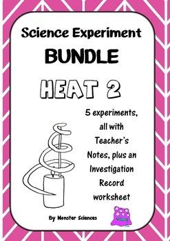 Science Experiment Bundle - Heat 2:  Even hotter!