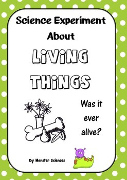 Science Experiment about Living Things - Was it ever alive?