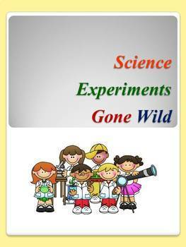 Science Experiments Gone Wild