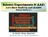 Science Experiments and AAC:  Let's Blow Stuff Up and LEARN!