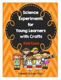 Science Experiments for Young Learners with Crafts {Fall Unit}