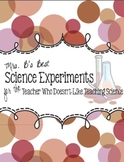 Science Experiments for the Teacher Who Doesn't Like Teaching Science