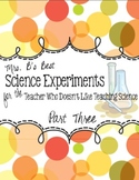 Science Experiments for the Teacher Who Doesn't Like Teaching Science, Part 3