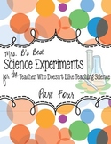Science Experiments for the Teacher Who Doesn't Like Teaching Science, Part 4