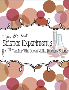 Science Experiments for the Teacher Who Doesn't Like Teach