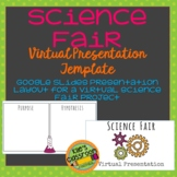 Science Fair Project Virtual Presentation Template