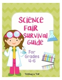 Science Fair Survival Guide for Grades 4-6