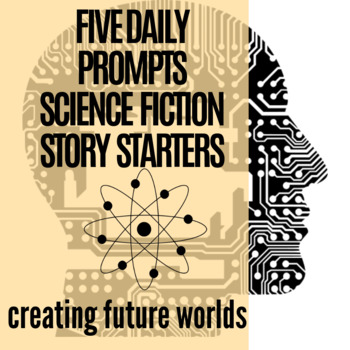 Science Fiction Story Starter Prompts