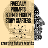 Science Fiction Story Starter Prompts