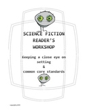 Science Fiction Unit eyes on setting & common core 5th, 6th, 7th