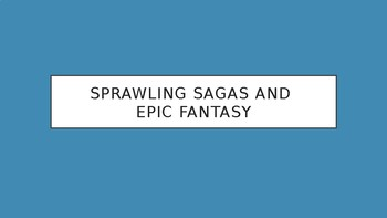 Science Fiction and Fantasy Lecture #10: Sprawling Saga Fantasy Literature