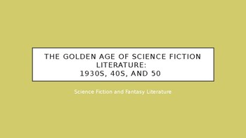 Science Fiction and Fantasy Lecture #17: Golden Age-Science Fiction Literature